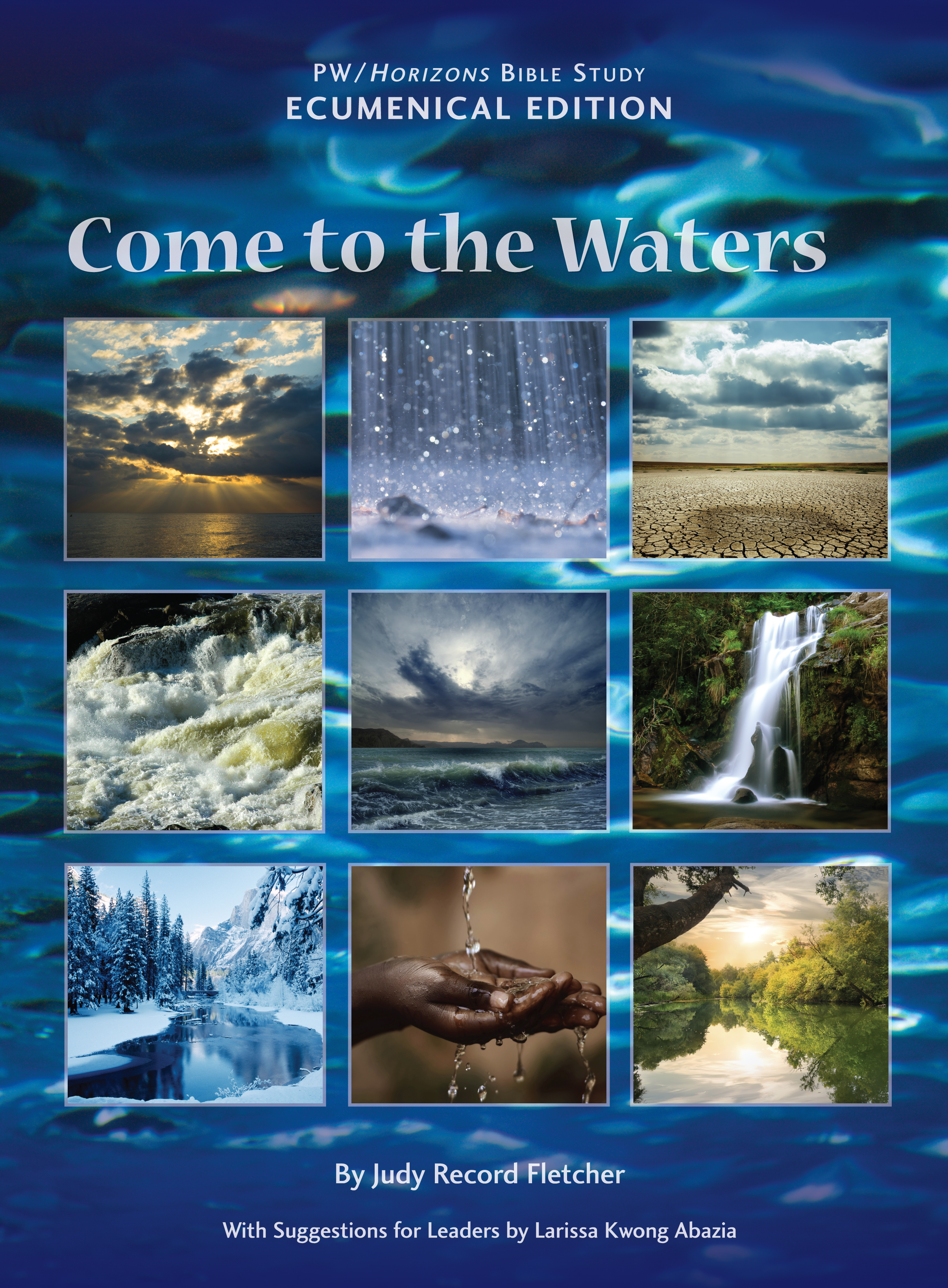 Come to the Waters Ecumenical Edition