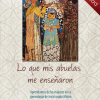 Lo que mis abuelas me enseñaron (What My Grandmothers Taught Me - Spanish edition) Downloadable PDF